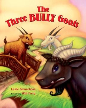 The Three Bully Goats - Leslie Kimmelman