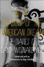 In the shadow of the American dream : the diaries of David Wojnarowicz - David Wojnarowicz
