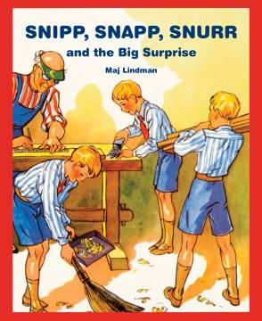 Snipp, Snapp, Snurr and the Big Surprise - Maj Lindman