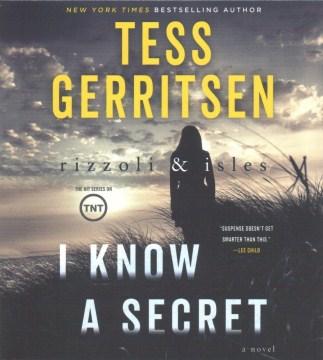 I know a secret : a novel - Tess Gerritsen