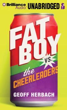 Fat boy vs. the cheerleaders - Geoff Herbach