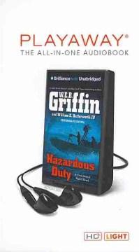 Hazardous duty - W. E. B Griffin