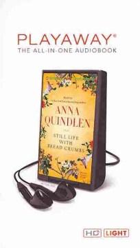 Still life with bread crumbs : a novel - Anna Quindlen