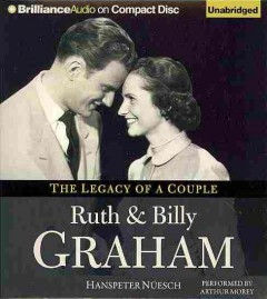 Ruth and Billy Graham : the legacy of a couple - Hanspeter Nüesch