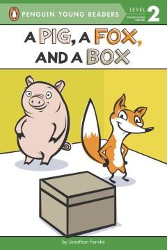 A pig, a fox, and a box - Jonathan Fenske