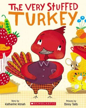 The very stuffed turkey - Katharine Kenah