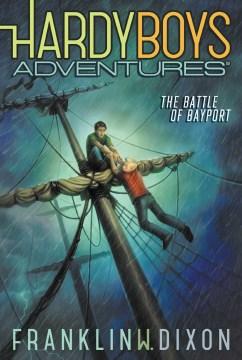 The Battle of Bayport - Franklin W Dixon