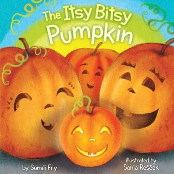 The itsy bitsy pumpkin - Sonali Fry