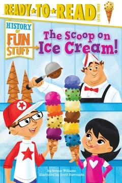 The scoop on ice cream - Bonnie Williams