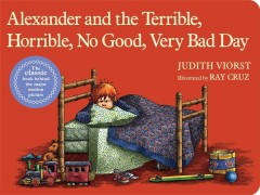 Alexander and the terrible, horrible, no good, very bad day - Judith Viorst