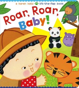 Roar, roar, baby! - Karen Katz