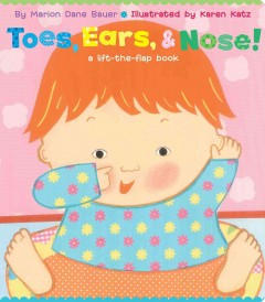 Toes, ears, & nose! : a lift-the-flap book - Marion Dane Bauer
