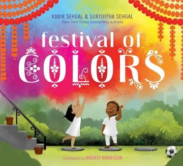Festival of colors - Kabir Sehgal