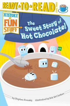 The sweet story of hot chocolate! - Stephen Krensky