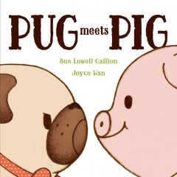 Pug meets Pig - Sue Lowell Gallion