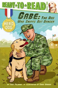 Gabe : the dog who sniffs out danger - Thea Feldman