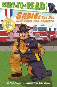 Sadie : the dog who finds the evidence - Thea Feldman