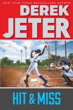 Hit & Miss - Derek; Mantell Jeter