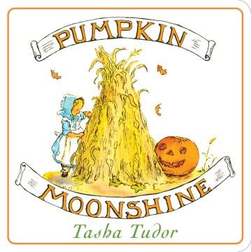 Pumpkin moonshine. - Tasha Tudor