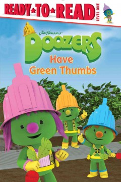Doozers have green thumbs - Cordelia Evans