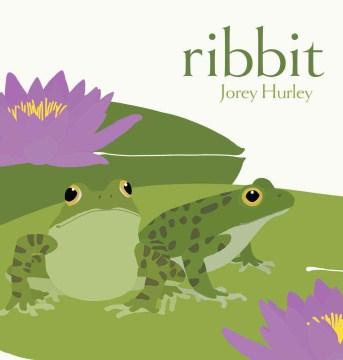 Ribbit - Jorey Hurley