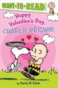 Happy valentine's day, Charlie Brown! - Charles M. (Charles Monroe) Schulz