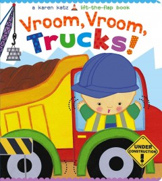 Vroom, vroom, trucks! - Karen Katz