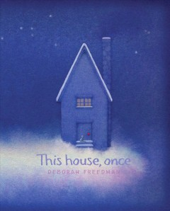 This house, once - Deborah (Deborah Jane) Freedman