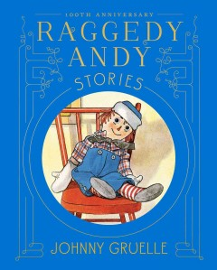Raggedy Andy Stories : Introducing the Little Rag Brother of Raggedy Ann - Johnny Gruelle