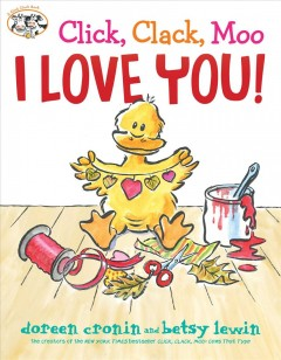 Click, clack, moo : I love you! - Doreen Cronin
