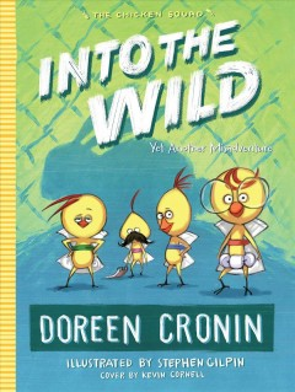 Into the wild : yet another misadventure - Doreen Cronin
