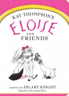 Kay Thompson's Eloise and friends - Kay Thompson