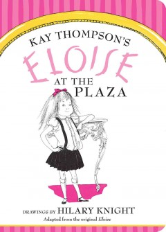 Kay Thompson's Eloise at the Plaza - Kay Thompson