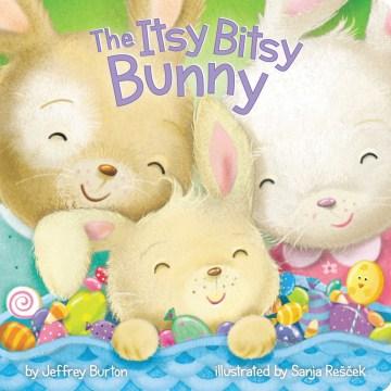 The Itsy Bitsy Bunny. - Jeffrey Burton