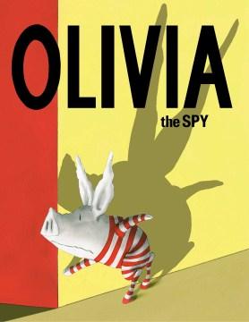 Olivia the Spy - Ian Falconer