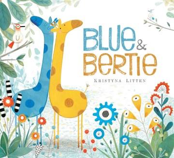 Blue & Bertie - Kristyna Litten