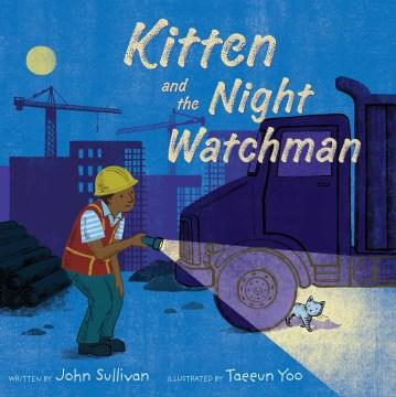 Kitten and the night watchman - John (Writer of books for children) Sullivan