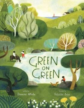 Green on green / Dianne White, [illustrated by] Felicita Sala - Nov 2022-Feb 2023