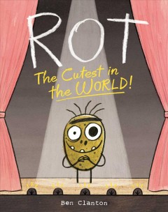 Rot, the cutest in the world! - Ben Clanton