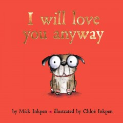 I will love you anyway - Mick Inkpen