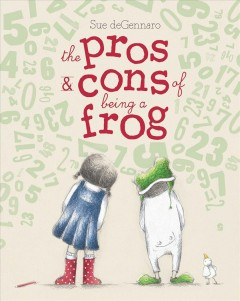 The pros & cons of being a frog - Sue Degennaro
