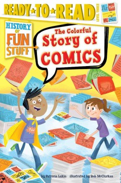 The colorful story of comics - Patricia Lakin