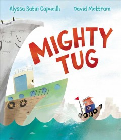 Mighty Tug - Alyssa Satin Capucilli