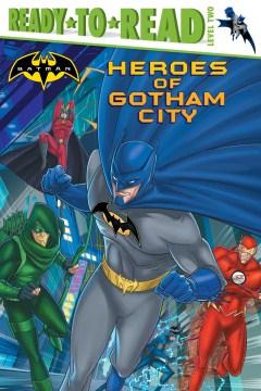 Heroes of Gotham City - J. E Bright