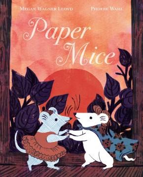 Paper mice - Megan Wagner Lloyd