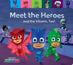 Meet the heroes ... and the villains, too! - Maggie Testa