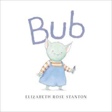 Bub - Elizabeth Rose Stanton