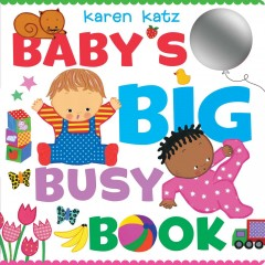 Baby's big busy book - Karen Katz