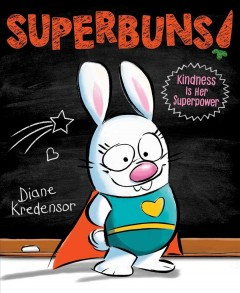 Superbuns! : kindness is her superpower - Diane Kredensor