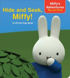 Hide and seek, Miffy! : a lift-the-flap book - Cala Spinner